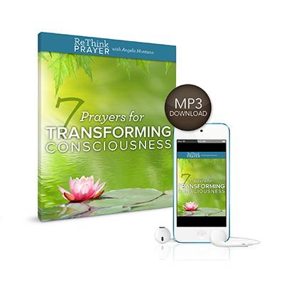 7 Prayers for Transforming Consciousness