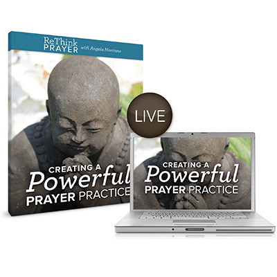Creating your Powerful Prayer Practice